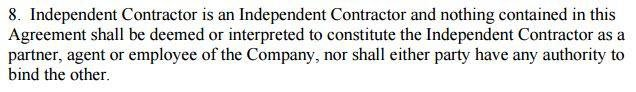 The declaration of hiring independent contractor, not an employee, in this agreement
