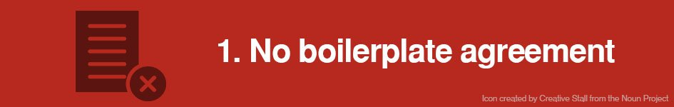 1. No boilerplate agreement