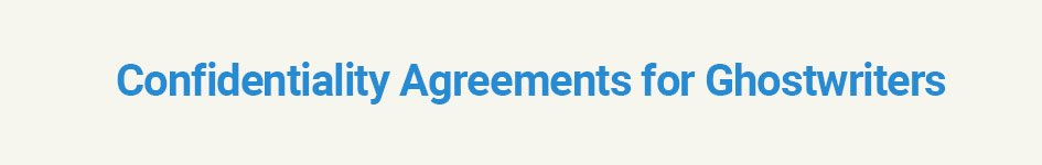 Confidentiality Agreements for Ghostwriters