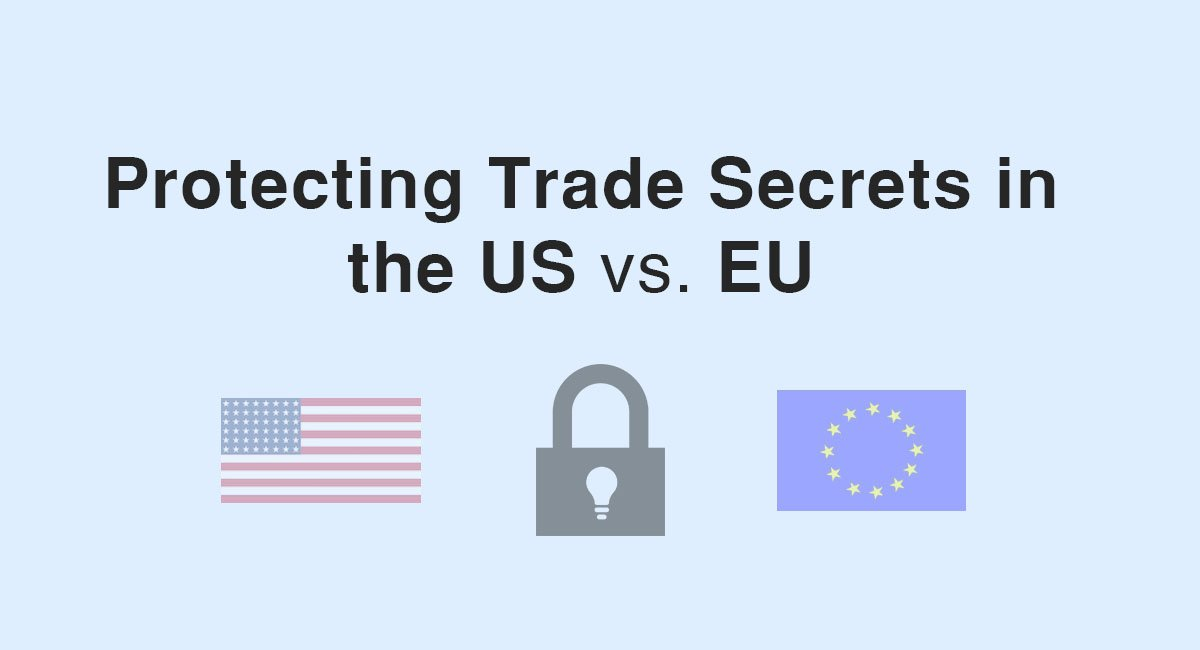 Protecting Trade Secrets In The Us Vs Eu Everynda
