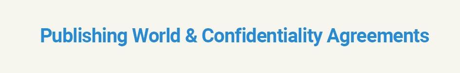 Publishing World & Confidentiality Agreements