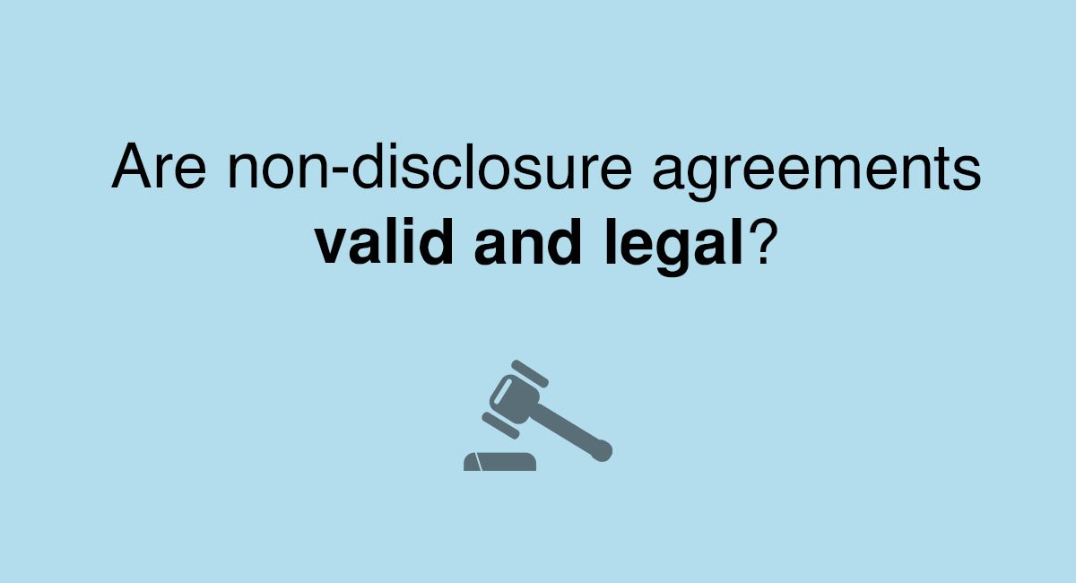 Are Non-Disclosure Agreements Valid And Legal? - Everynda