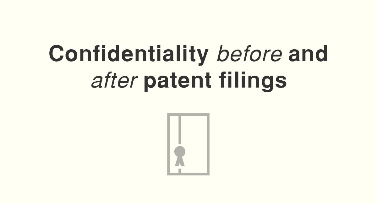 Confidentiality Before And After Patent Filings Everynda