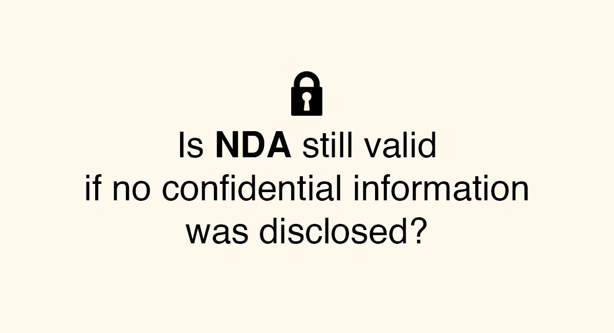 Is An Nda Still Valid If No Confidential Information Was Disclosed