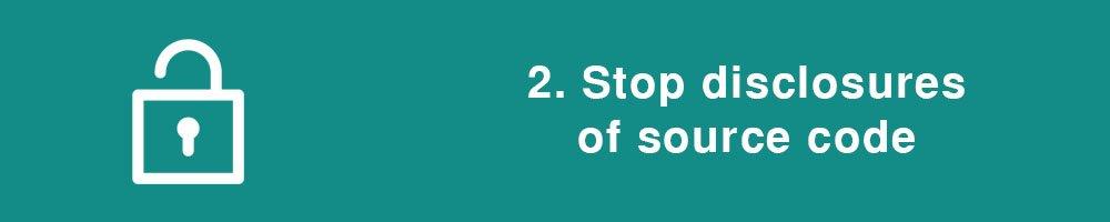 2. Stop disclosures of source code