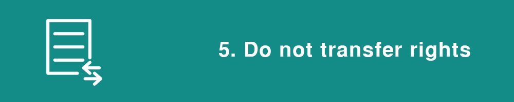 5. Do not transfer rights