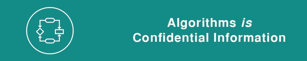 Algorithms is Confidential Information