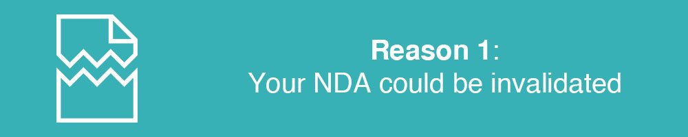 Reason 1: Your NDA could be invalidated