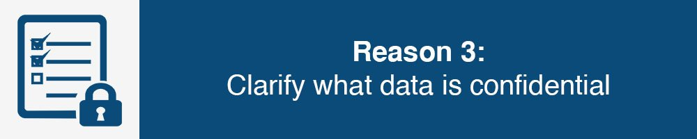 Reason 4: Clarify what data is confidential